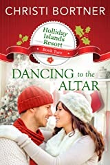 Dancing to the Altar (Holliday Islands Resort Book 2) Kindle Edition