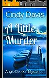 A Little Murder: Angie Deacon Mysteries