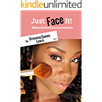 Just Face it!: A Makeup Guide on Skin Care and Foundation