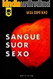 Sangue, suor, sexo