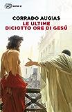 Le ultime diciotto ore di Gesú (Frontiere Einaudi)