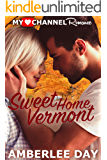 Sweet Home Vermont (MyHeartChannel Romance Book 2)