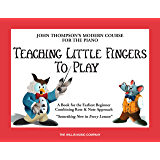 Teaching Little Fingers to Play (John Thompson Modern Course for Piano)