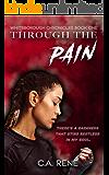 Through the Pain (Whitsborough Chronicles Book 1)