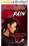 Through the Pain (Whitsborough Chronicles Book 1)