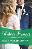 Winter's Promises: Seasons of Faith Book Three (Arcadia Valley Romance14)