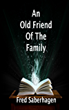 An Old Friend Of The Family (Saberhagen's Dracula Book 3)