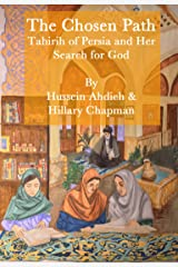 The Chosen Path: Tahirih of Persia and Her Search for God Kindle Edition