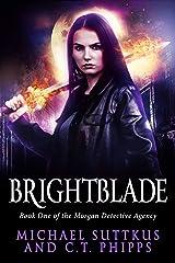 Brightblade (The Morgan Detective Agency Book 1) Kindle Edition