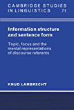 Information Structure and Sentence Form: Topic, Focus, and the Mental Representations of Discourse Referents (Cambridge Studies in Linguistics)
