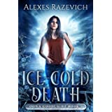 Ice-Cold Death: An Oona Goodlight Magic and Murder Mystery, book one