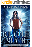 Ice-Cold Death: Oona Goodlight book one