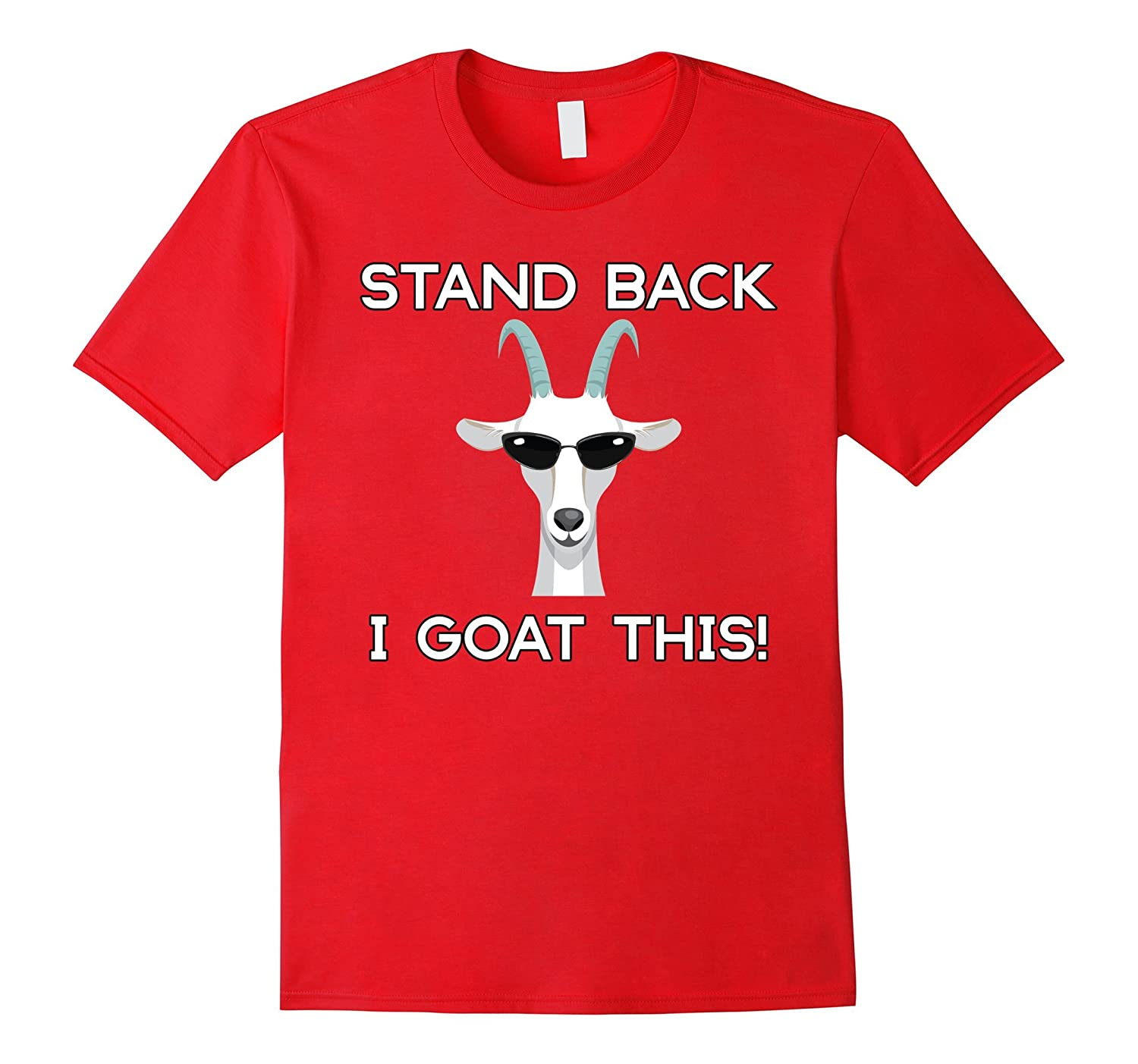 Stand Back I Goat This Funny Cool Goat T-Shirt-BN