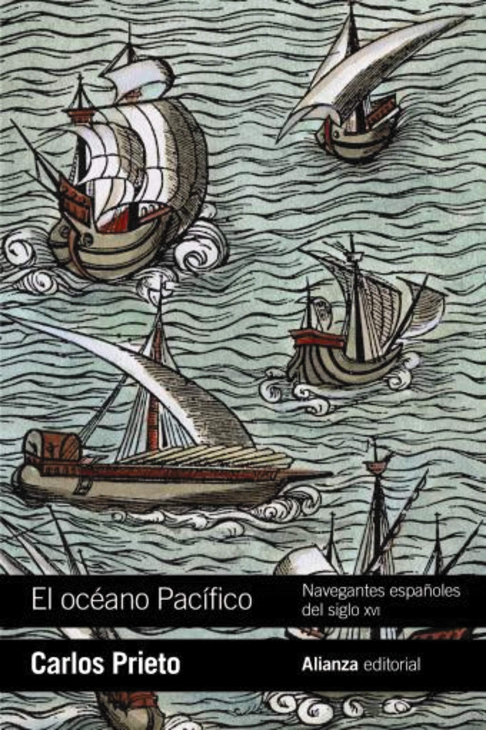 El océano Pacífico: Navegantes españoles del siglo XVI (El Libro De Bolsillo - Historia) por Carlos Prieto