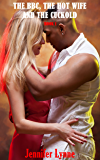 The BBC, The Hot Wife and the Cuckold: Book 1