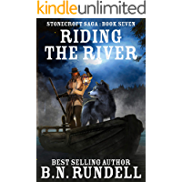 Riding The River (Stonecroft Saga Book 7)
