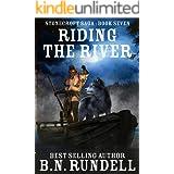 Riding The River: A Historical Western Novel (Stonecroft Saga Book 7)