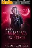 When Sirens Screech (Bedlam in Bethlehem Book 3)