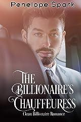 The Billionaire's Chauffeuress: Clean Billionaire Romance Kindle Edition