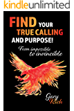 Find Your True Calling and Purpose: From Impossible to Invincible ( Power of Your positive thinking, smart goal, law of…