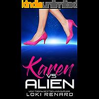 Karen vs Alien (Possessive Aliens)