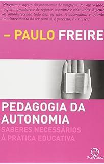 Professora Sim; Tia Nao - Cartas A Quem Ousa: Paulo Freire ...