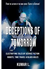 Deceptions of Tomorrow: Electrifying Tales of Science Fiction: Robots, Black Holes & Time Travel Paperback