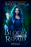 Blood Repaid (Fosswell Chronicles) (Witchblood Book 3)
