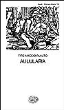 Aulularia (Collezione di teatro Vol. 145)