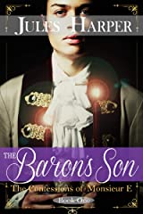 The Baron's Son: The Confessions of Monsieur E Kindle Edition
