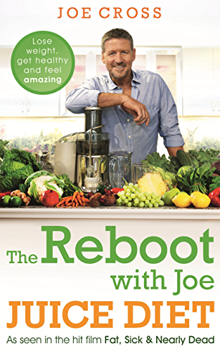 The Reboot with Joe Juice Diet � Lose weight; get healthy and feel amazing: As seen in the hit film 'Fat; Sick & Nearly Dead'