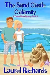 The Sand Castle Calamity (A Cassie Wynn Mystery Book 3)
