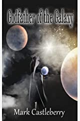 Godfather Of The Galaxy Kindle Edition