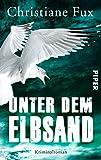 Unter dem Elbsand: Kriminalroman (Theo-Matthies-Reihe, Band 3)