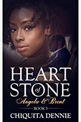 Heart of Stone  Book 3  (Angela &Brent) (Heart of Stone Series) Kindle Edition