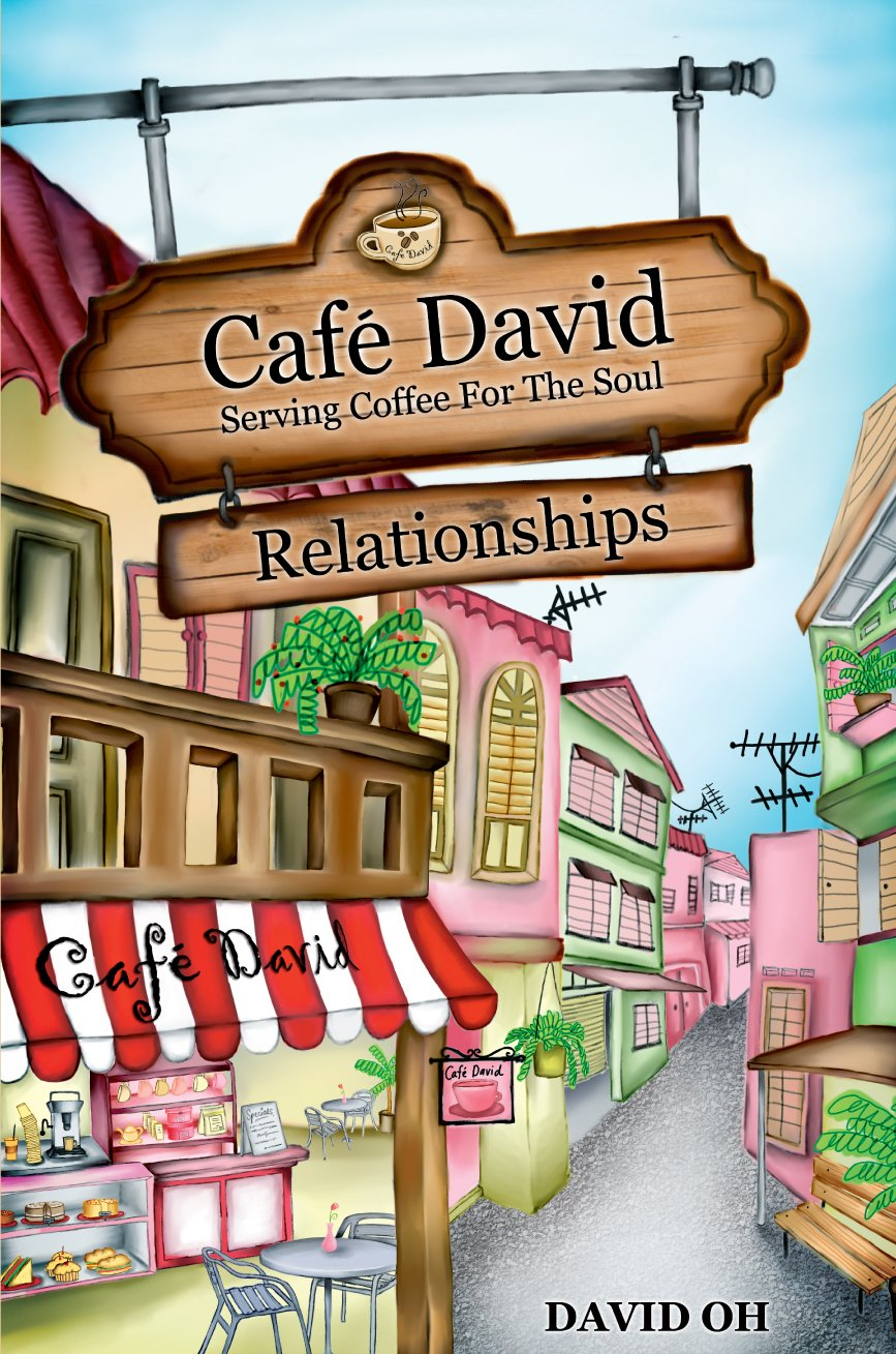 Cafe David: Serving Coffee For The Soul - Relationships PDF