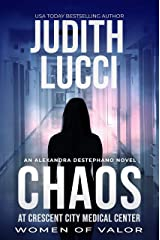 Chaos at Crescent City Medical Center: The Alexandra Destephano Medical Thriller Series Kindle Edition