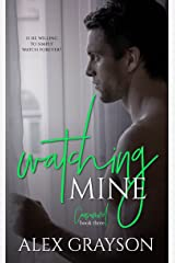 Watching Mine (The Consumed Series Book 3) Kindle Edition