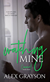 Watching Mine, The Consumed Series, Book Three