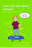 Can I tell you about Dyspraxia?: A guide for friends, family and professionals (Can I tell you about...?)