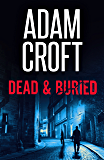 Dead & Buried (Knight & Culverhouse Book 8)