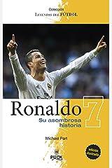 Ronaldo: su asombrosa historia (Puck Leyendas del fútbol) (Spanish Edition) Kindle Edition
