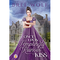 Once Upon a Temptingly Ruinous Kiss (The Whickertons in Love Book 2)