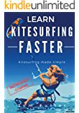 Learn Kitesurfing Faster REFRESHER COURSE: Kitesurfing made simple (English Edition)