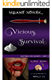 Vicious Survival: (Destined for Divinity - Part 3) (ALMOST HUMAN - The Second Series Book 11)