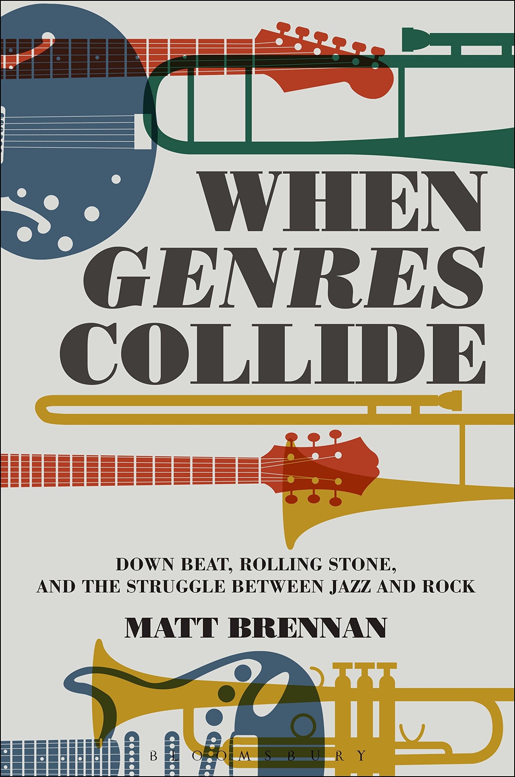 When genres collide down beat rolling stone and the struggle when genres collide down beat rolling stone and the struggle between jazz and rock alternate takes critical responses to popular music matt brennan fandeluxe Image collections