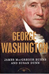 George Washington: The American Presidents Series: The 1st President, 1789-1797 Kindle Edition
