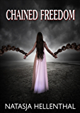 Chained Freedom (Free) (The Comyenti Series)