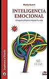 Inteligencia emocional: Una guía útil para mejorar tu vida (Supérate y triunfa nº 24)