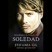 Soledad: Vampiros, intrigas, romance y erotismo (Guardianes de Sangre nº 3) (Spanish Edition)